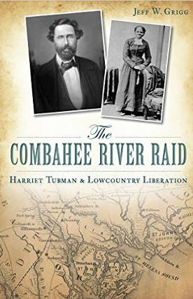 Combahee River Rad Harriet Tubman and Lowcountry Liberation